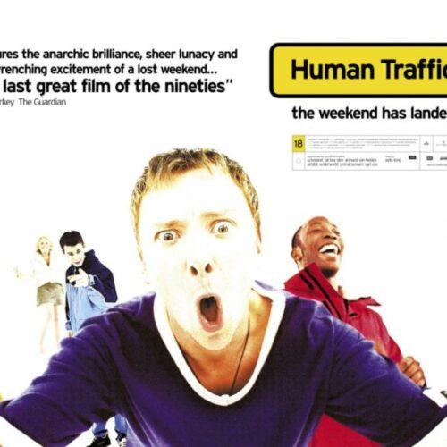 Human Traffic sau bucuria unui film care